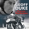 Geoff Duke – In Pursuit of Perfection released on DVD