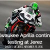 Milwaukee Aprilia continue testing at Jerez